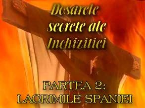 Dosarele secrete ale Inchiziţiei (partea a doua) – Lacrimile Spaniei. Crearea Inchiziţiei spaniole