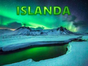 10 lucruri fascinante despre Islanda, care vă vor face să vă doriţi să locuiţi acolo